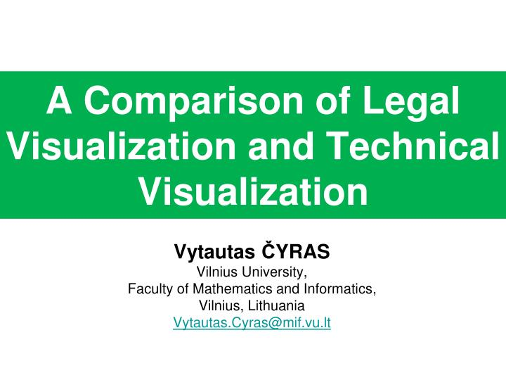 a comparison of legal visualization and technical visualization n.
