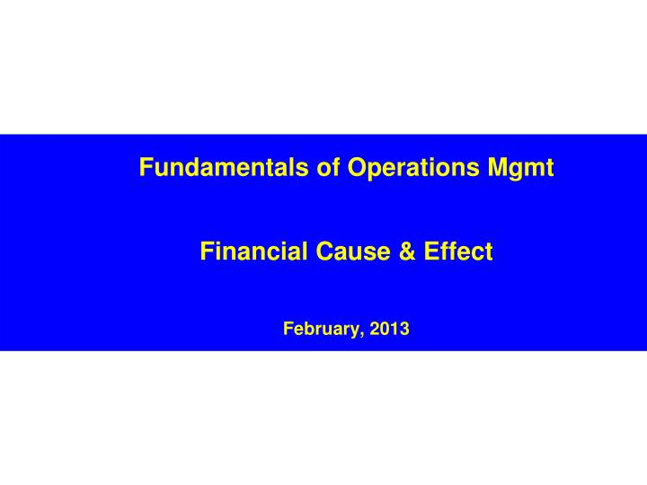fundamentals of operations mgmt financial cause effect february 2013 n.