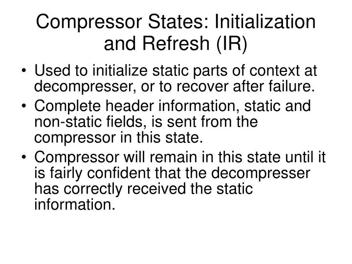 Compressor States: Initialization and Refresh (IR)