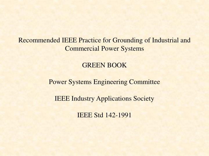 Recommended IEEE Practice for Grounding of Industrial and Commercial Power Systems
