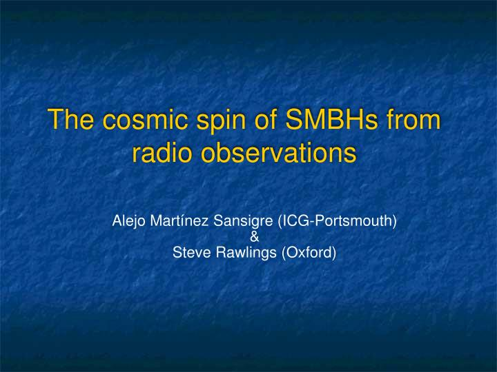 The cosmic spin of smbhs from radio observations