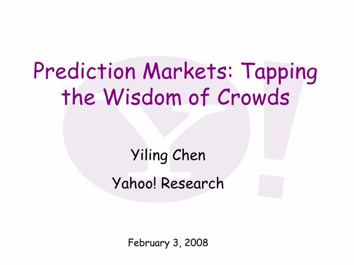 prediction markets tapping the wisdom of crowds n.