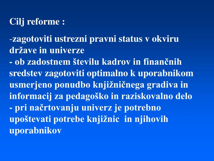 Cilj reforme :