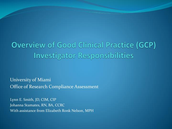 overview of good clinical practice gcp investigator responsibilities n.