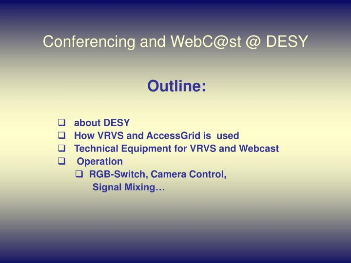 conferencing and webc@st @ desy n.
