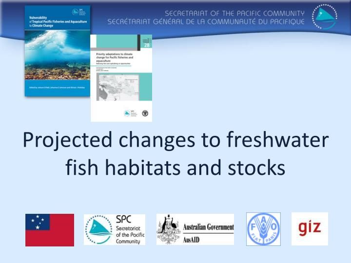 projected changes to freshwater fish habitats and stocks n.