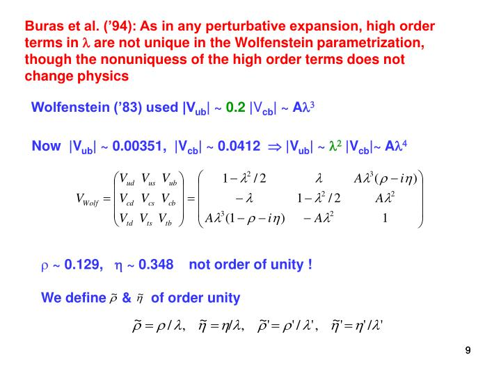 Buras et al. ('94): As in any perturbative expansion, high order  terms in