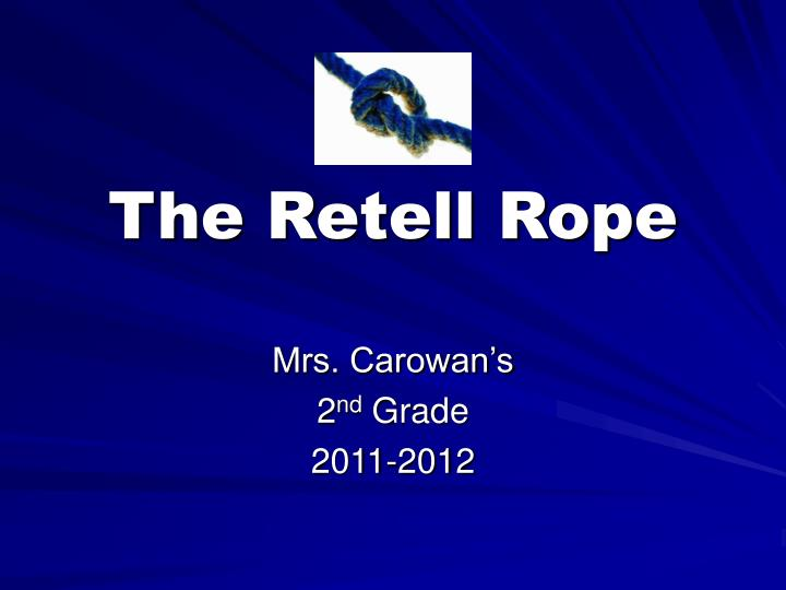 the retell rope n.