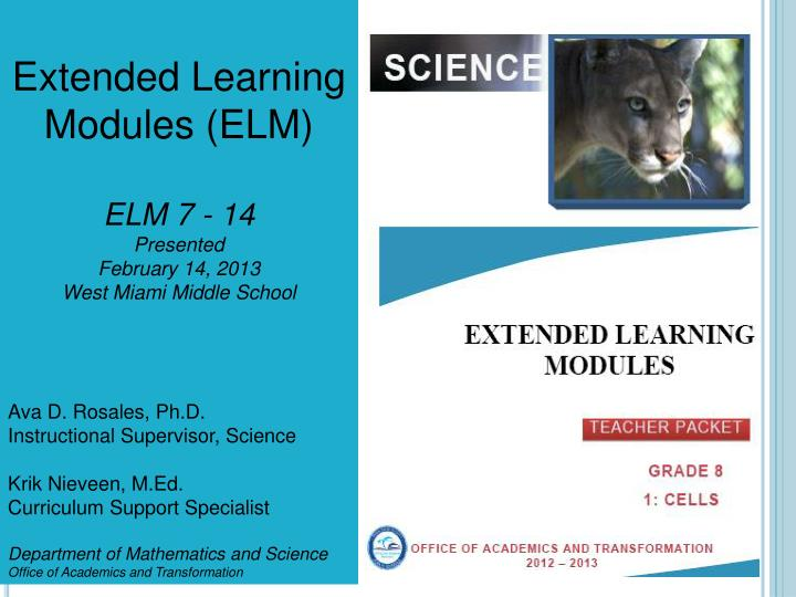 PPT - Extended Learning Modules (ELM) ELM 7 - 14 Presented
