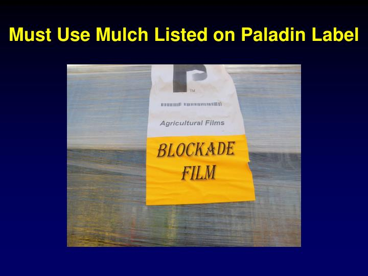 Must Use Mulch Listed on Paladin Label