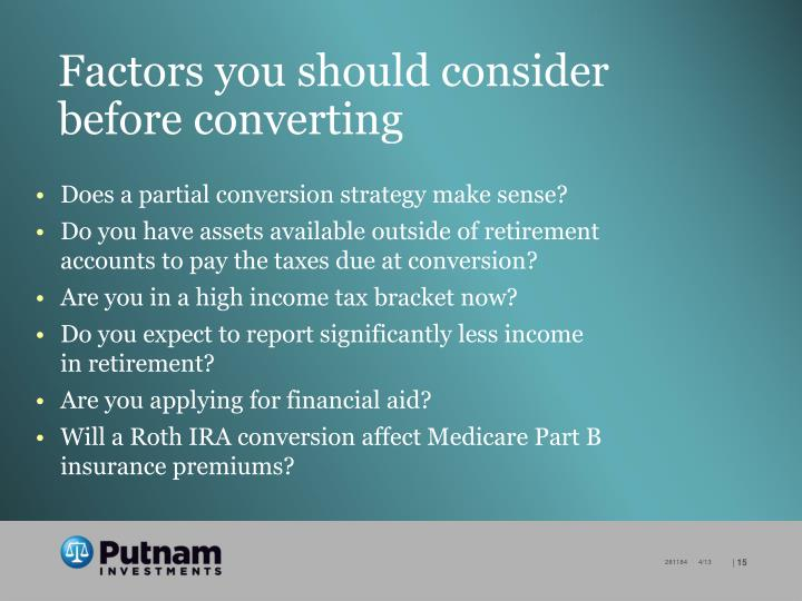 Factors you should consider before converting