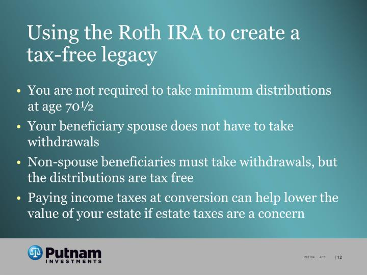 Using the Roth IRA to create a