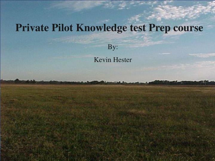 Private Pilot Knowledge test Prep course