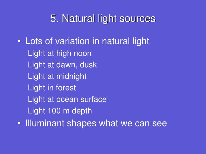 5. Natural light sources