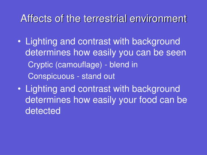 Affects of the terrestrial environment