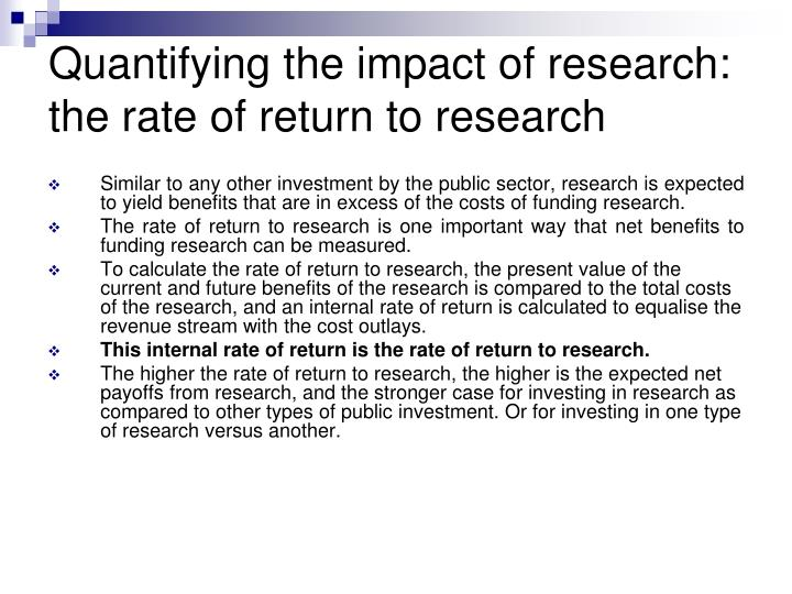 Quantifying the impact of research the rate of return to research
