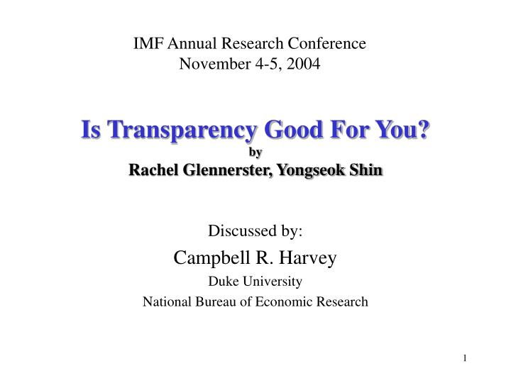 is transparency good for you by rachel glennerster yongseok shin n.