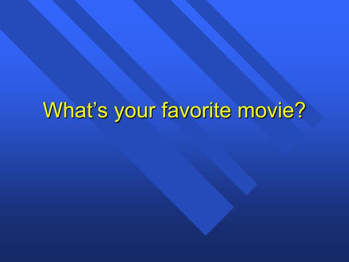 what s your favorite movie n.