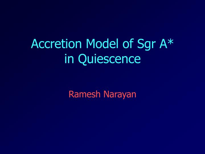 accretion model of sgr a in quiescence n.