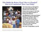 who builds the rotary float how is it funded how is it constructed how can i help
