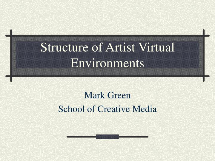 structure of artist virtual environments n.