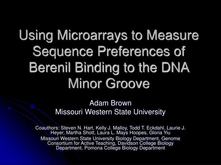 using microarrays to measure sequence preferences of berenil binding to the dna minor groove n.