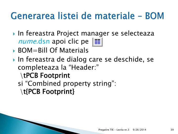 Generarea listei de materiale – BOM