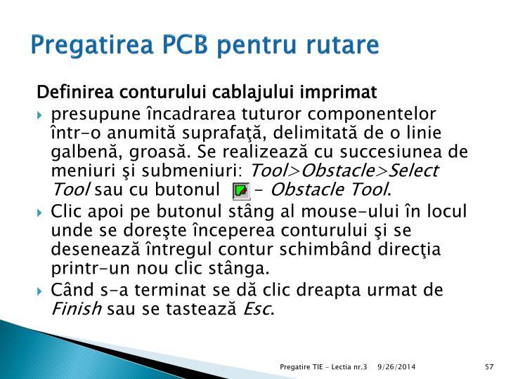 Pregatirea PCB pentru rutare