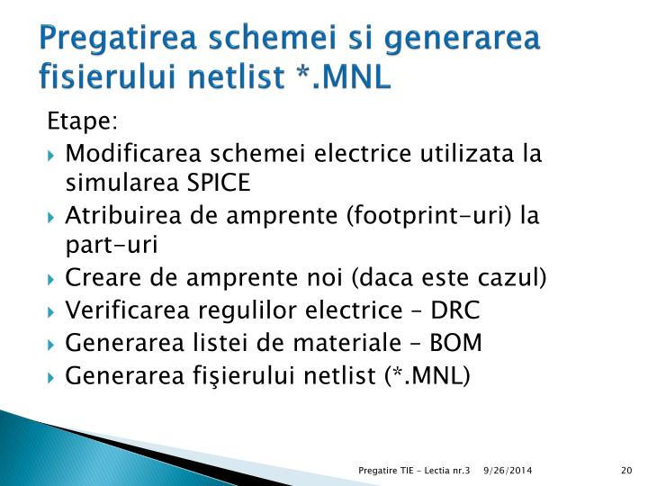 Pregatirea schemei si generarea fisierului netlist *.MNL