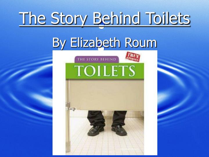 the story behind toilets n.