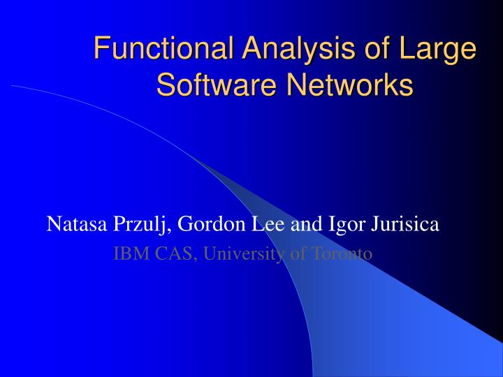 functional analysis of large software networks n.