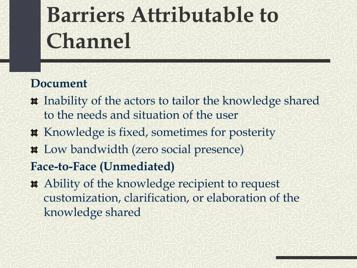 Barriers Attributable to Channel