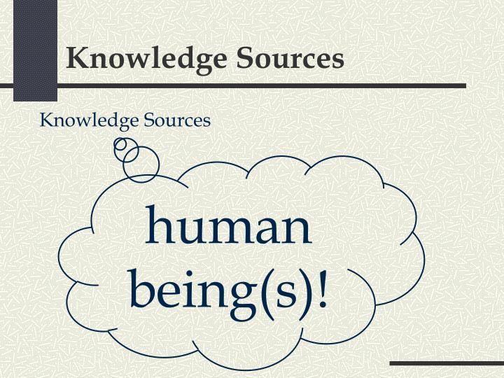 Knowledge Sources