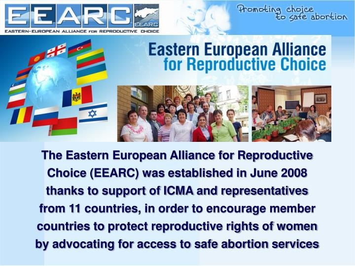 The Eastern European Alliance for Reproductive Choice (EEARC) was established in June 2008 thanks to...