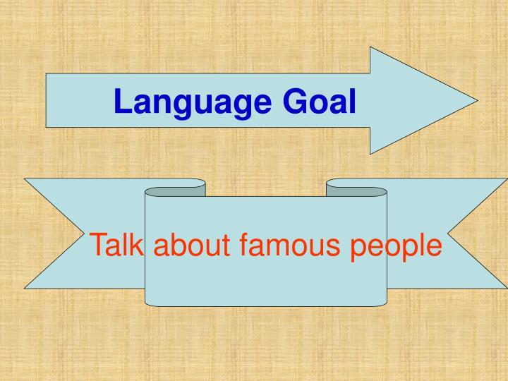 Language Goal