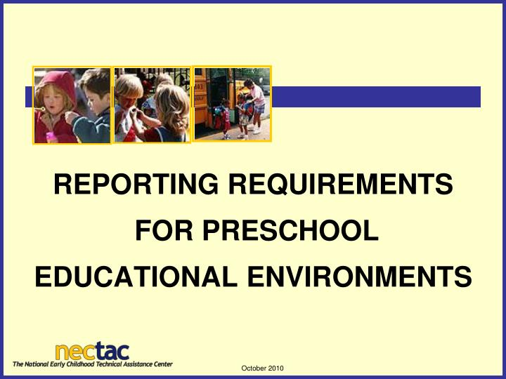 reporting requirements for preschool educational environments n.