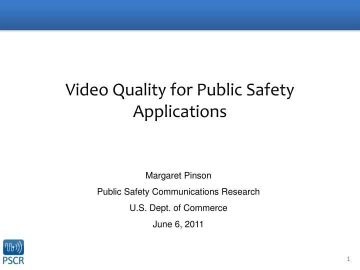 video quality for public safety applications n.