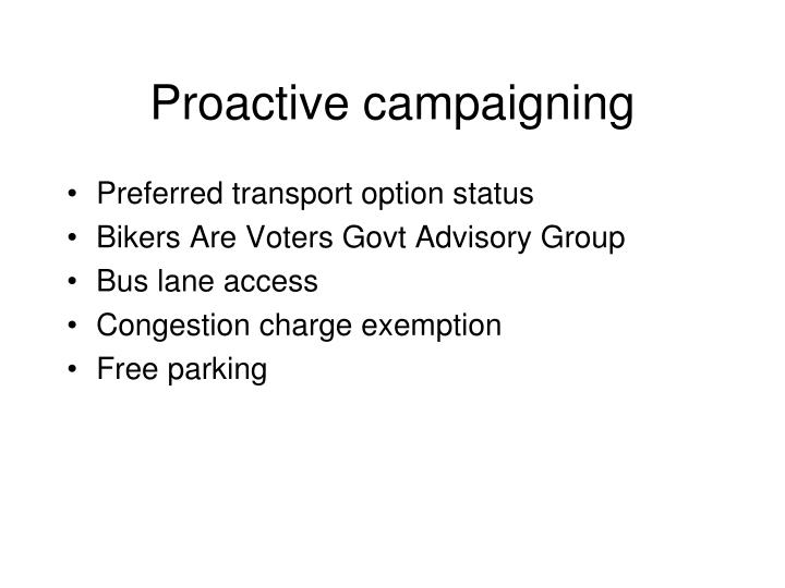 Proactive campaigning