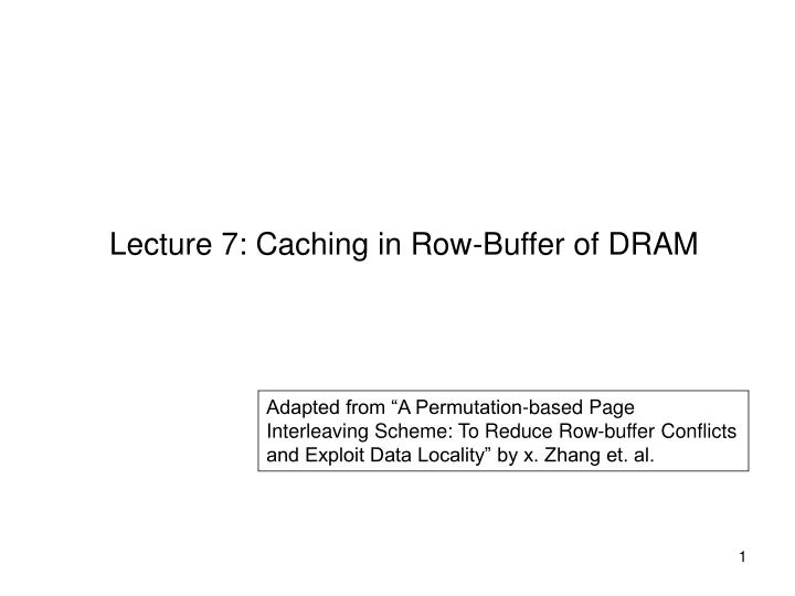 lecture 7 caching in row buffer of dram n.