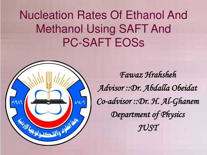 Nucleation rates of ethanol and methanol using saft and pc saft eoss