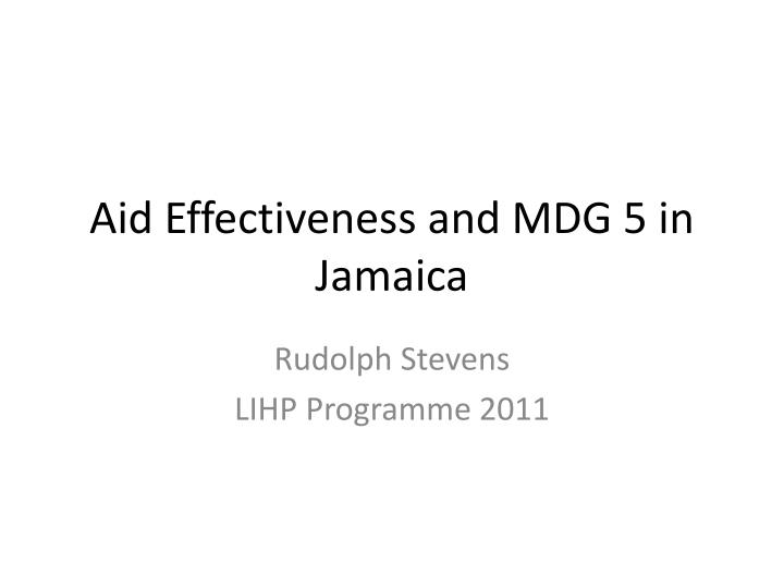 aid effectiveness and mdg 5 in jamaica n.