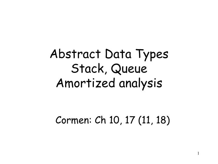 abstract data types stack queue amortized analysis n.