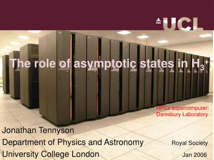 The role of asymptotic states in h 3