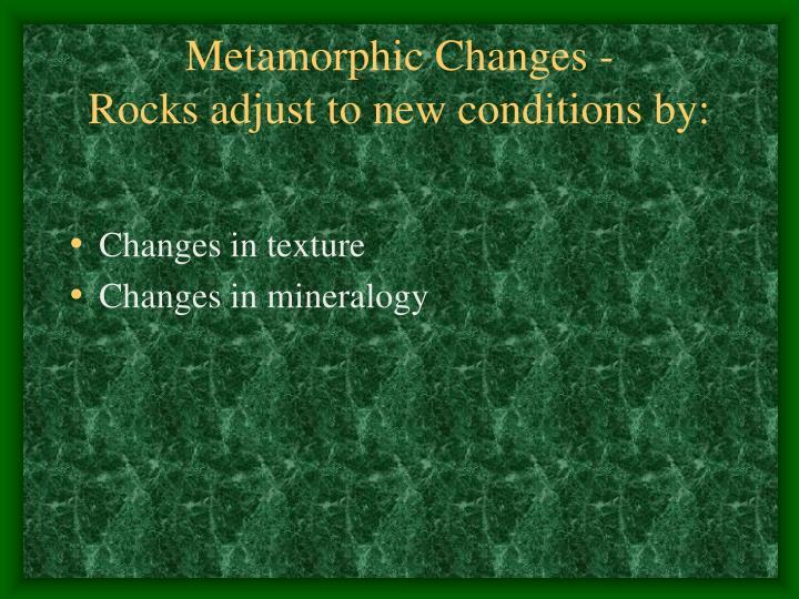 Metamorphic Changes -