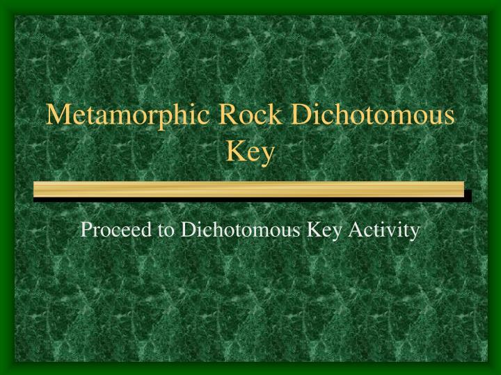Metamorphic Rock Dichotomous Key