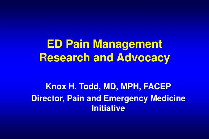 ed pain management research and advocacy n.