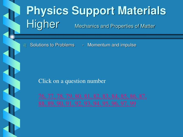 physics support materials higher mechanics and properties of matter n.