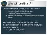 who will use istart