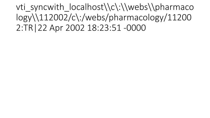 vti_syncwith_localhost\c\:\webs\pharmacology\112002/c\:/webs/pharmacology/112002:TR|22 Apr 2002 18:23:51 -0000