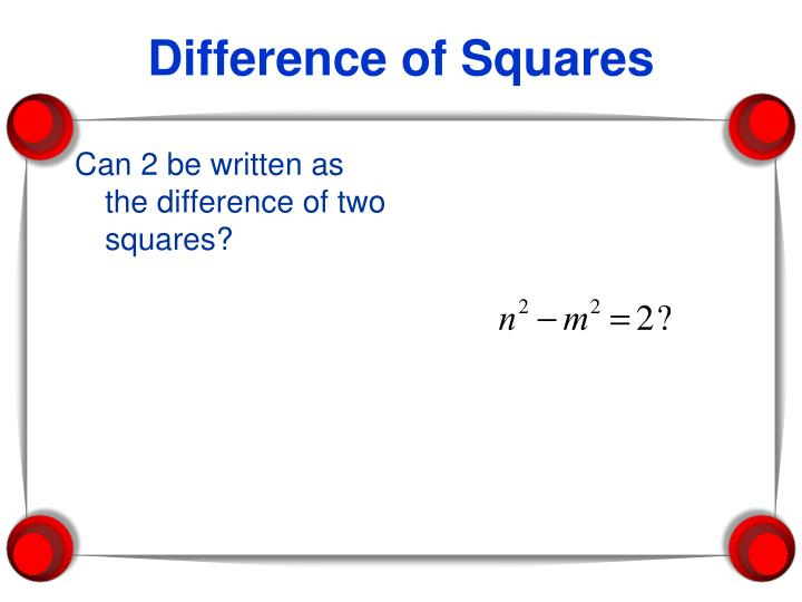 Can 2 be written as the difference of two squares?